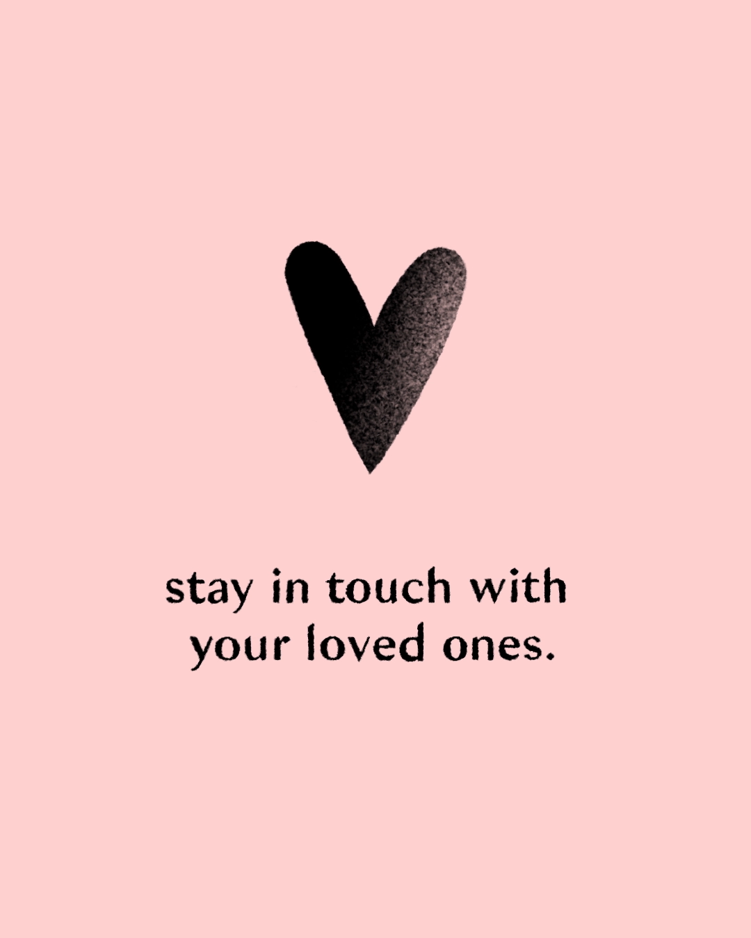 stay in touch with your loved ones (0-00-06-06)
